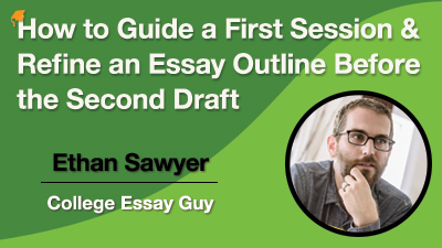 How ro Guide a First Session & Refine an Essay Outline Before Second Draft